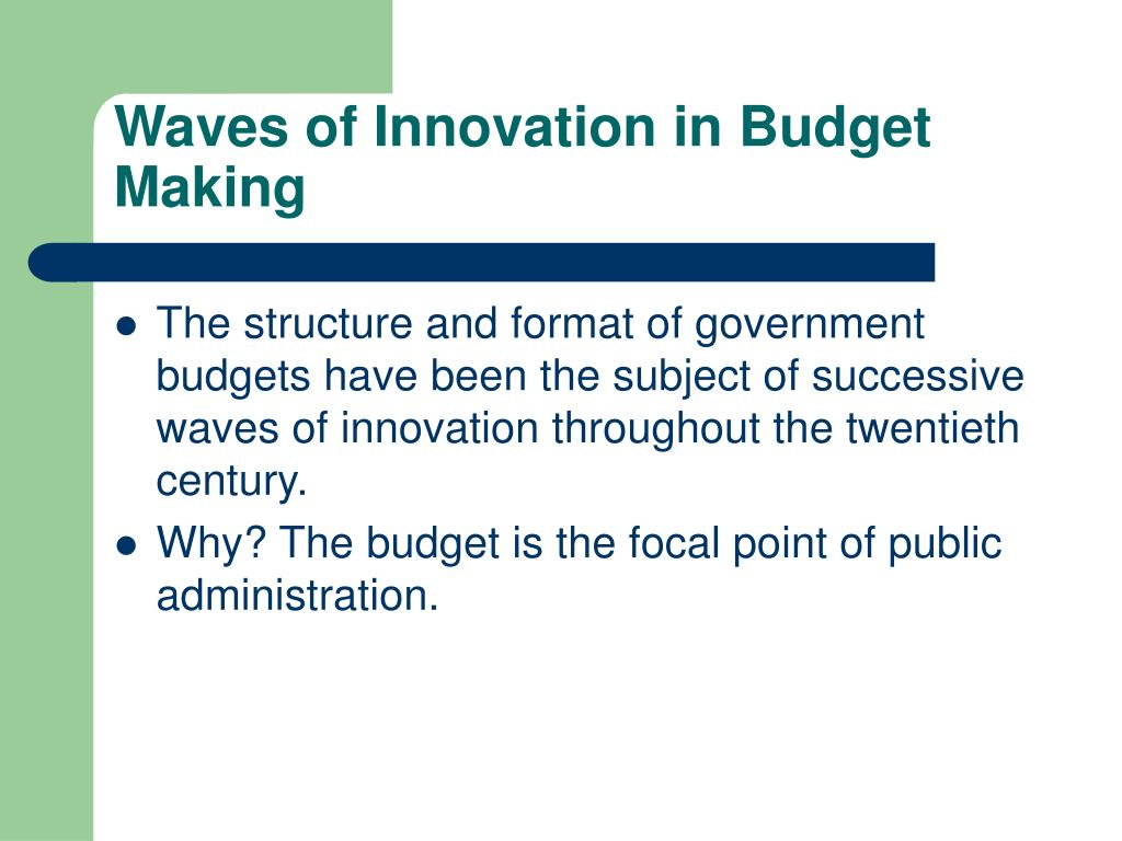 Waves of Innovation in Budget Making