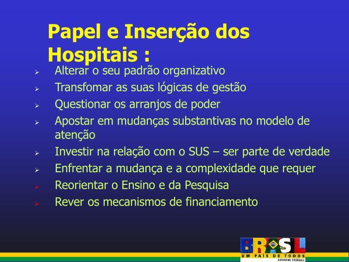 Papel e Inserção dos Hospitais :