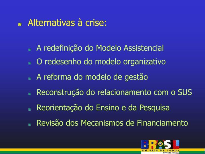 Alternativas à crise: