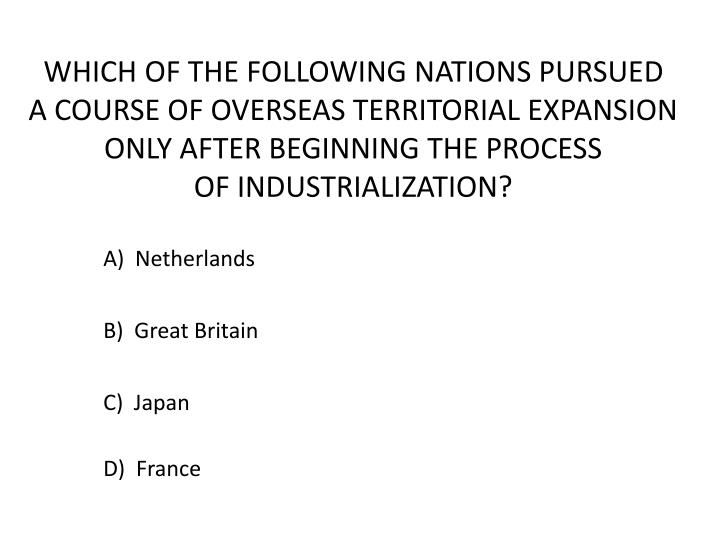 WHICH OF THE FOLLOWING NATIONS PURSUED
