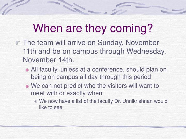 When are they coming?