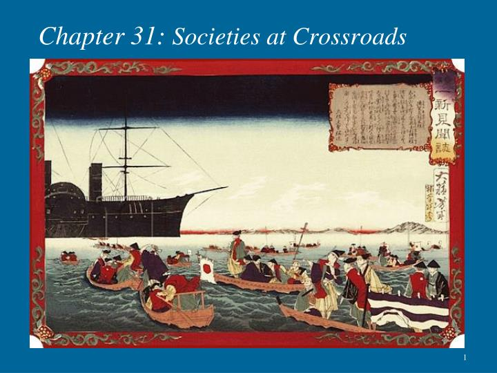 chapter 31 societies at crossroads