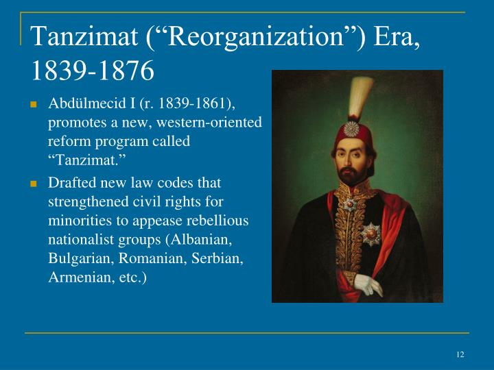 "Tanzimat (""Reorganization"") Era, 1839-1876"