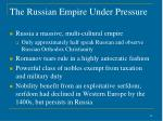 the russian empire under pressure