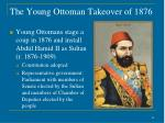 the young ottoman takeover of 1876