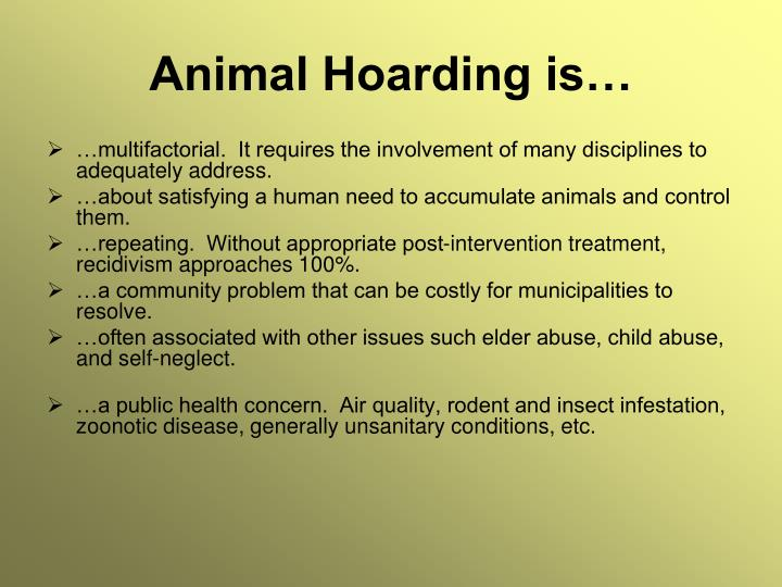 Animal Hoarding is…
