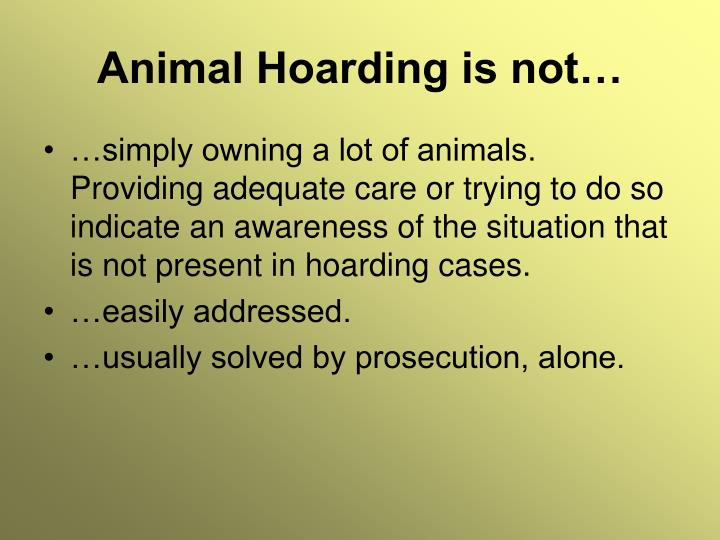 Animal Hoarding is not…