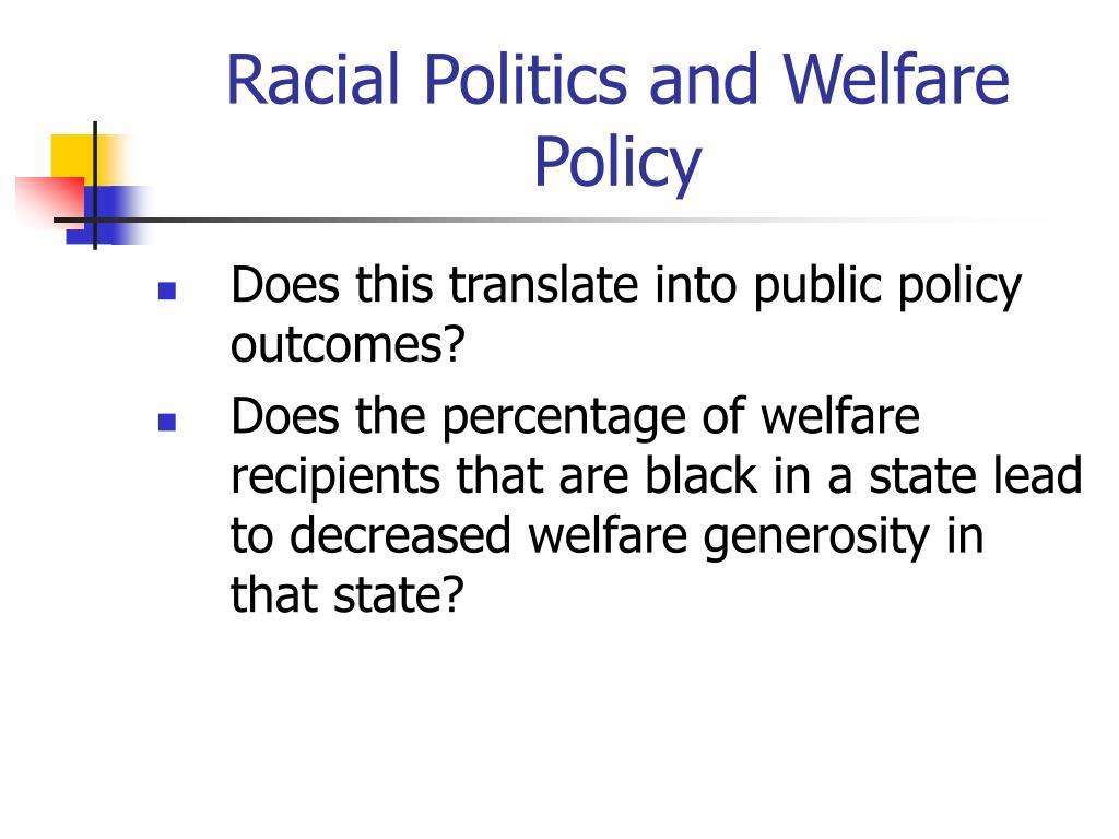 Racial Politics and Welfare Policy