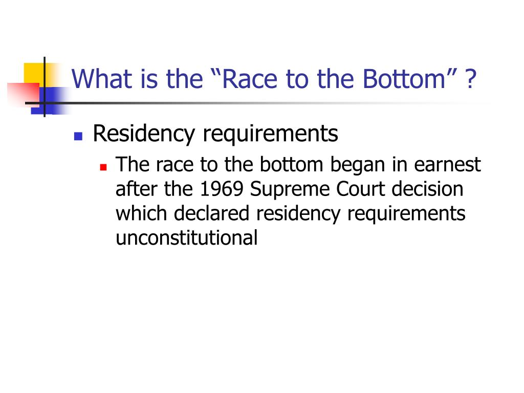 "What is the ""Race to the Bottom"" ?"