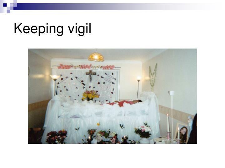 Keeping vigil