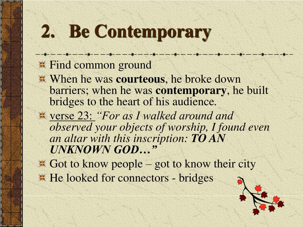 2.   Be Contemporary