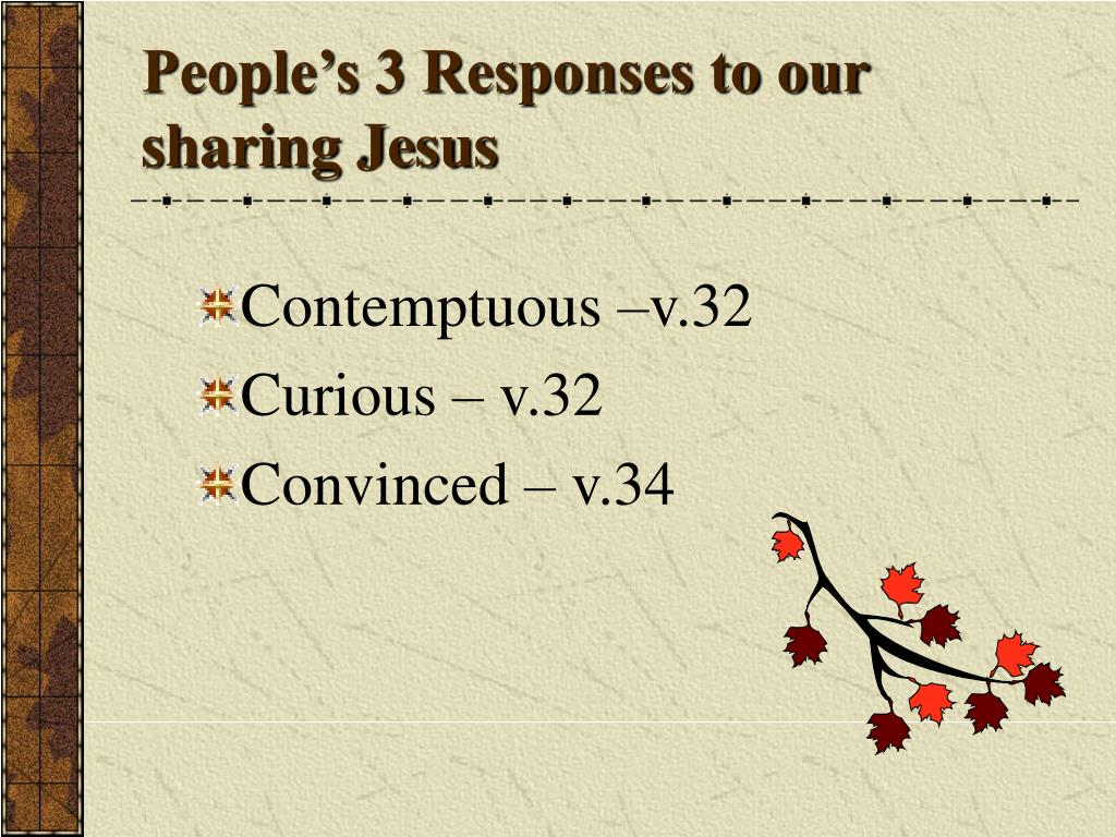 People's 3 Responses to our sharing Jesus