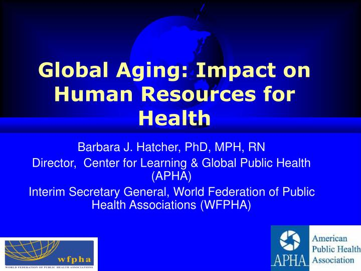 Global aging impact on human resources for health