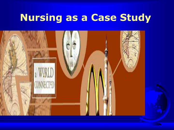 Nursing as a Case Study