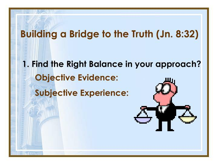1. Find the Right Balance in your approach?