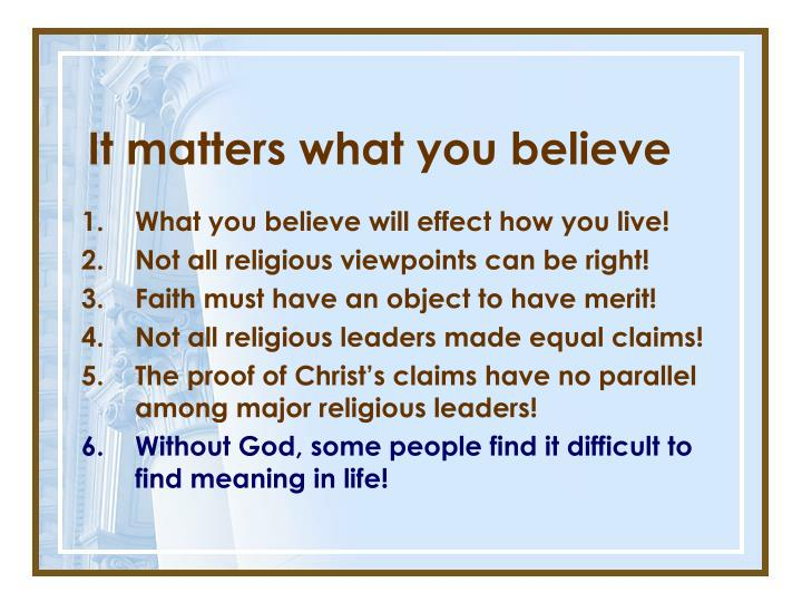 It matters what you believe