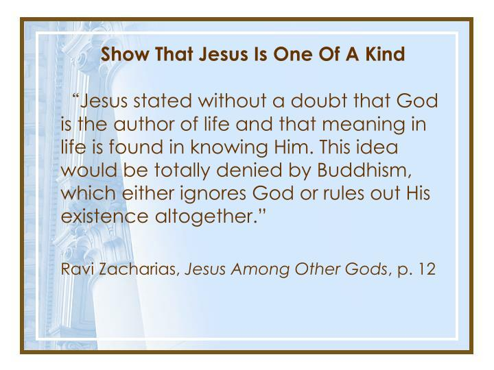 Show That Jesus Is One Of A Kind