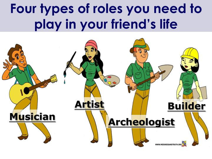 Four types of roles you need to play in your friend's life