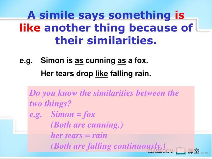 A simile says something