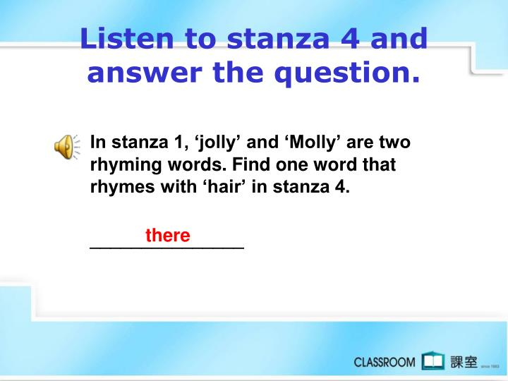 Listen to stanza 4 and answer the question.