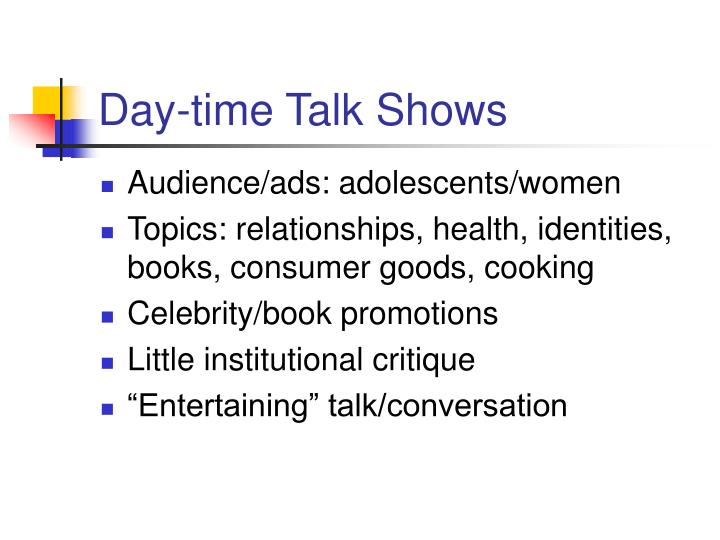 Day-time Talk Shows