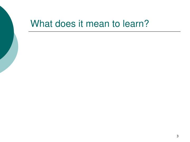 What does it mean to learn?