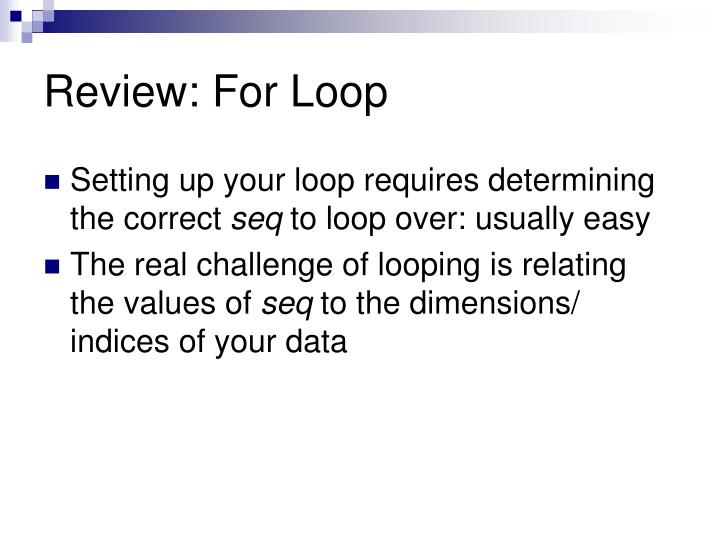Review: For Loop