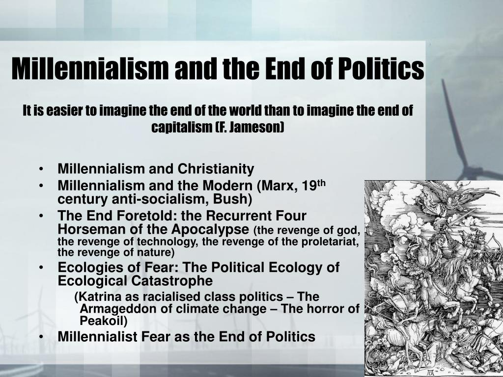 Millennialism and the End of Politics