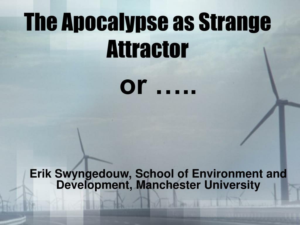The Apocalypse as Strange Attractor