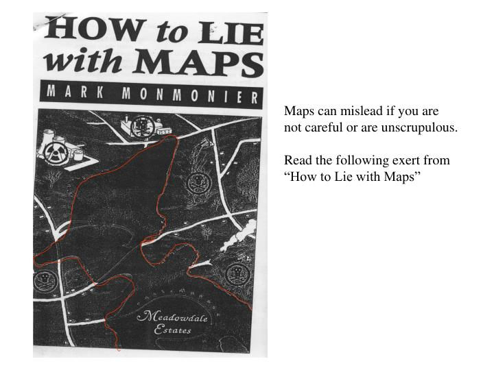 Maps can mislead if you are