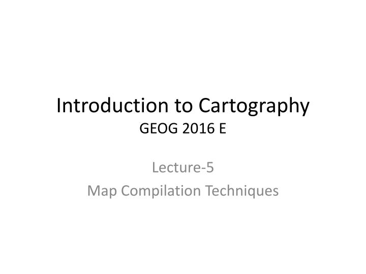 Introduction to cartography geog 2016 e