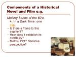 components of a historical novel and film e g