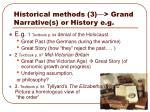 historical methods 3 grand narrative s or history e g