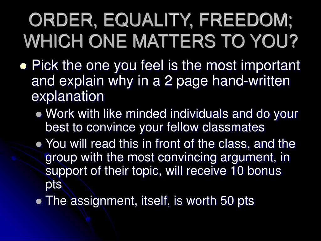 ORDER, EQUALITY, FREEDOM; WHICH ONE MATTERS TO YOU?
