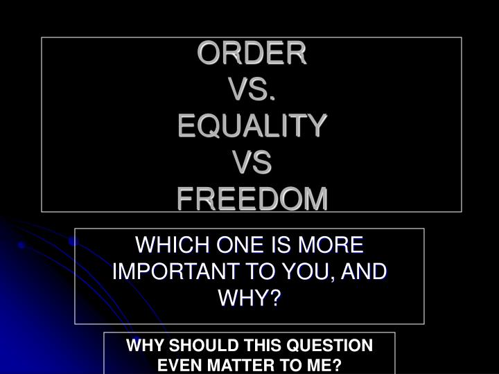 Order vs equality vs freedom