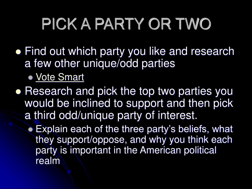 PICK A PARTY OR TWO