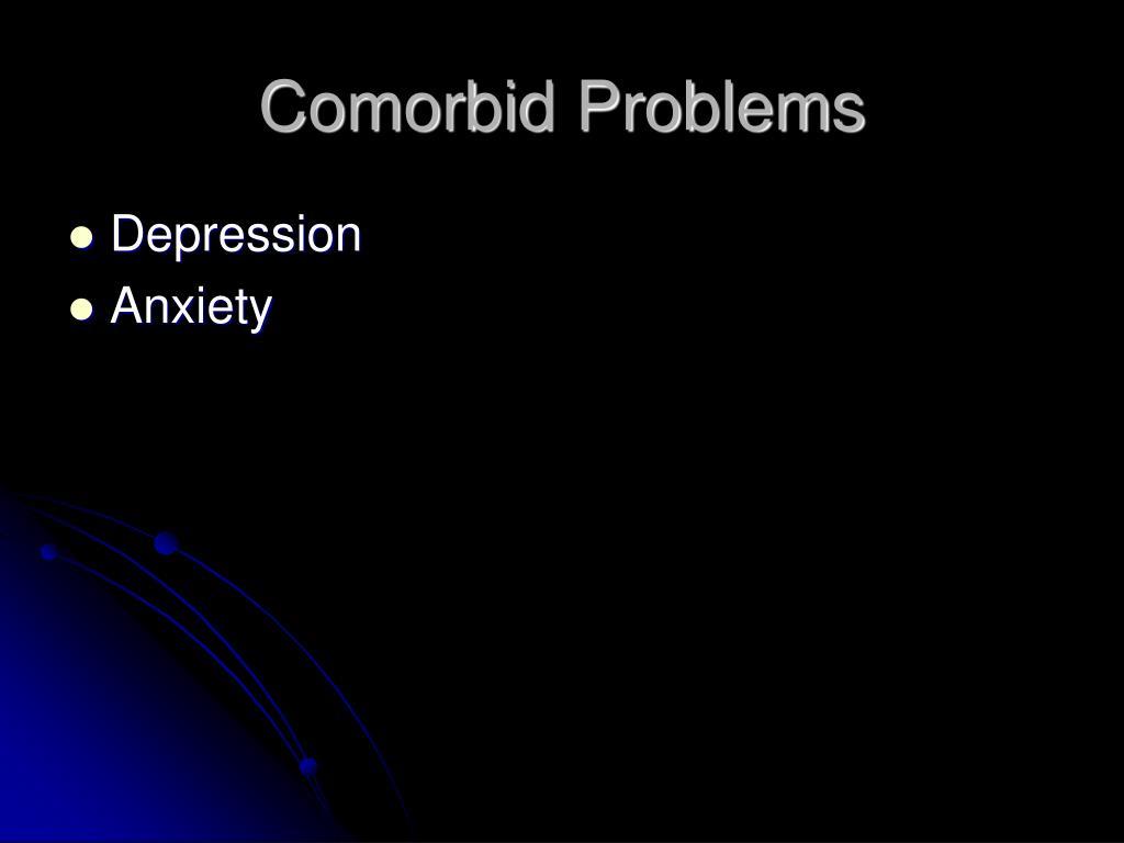 Comorbid Problems