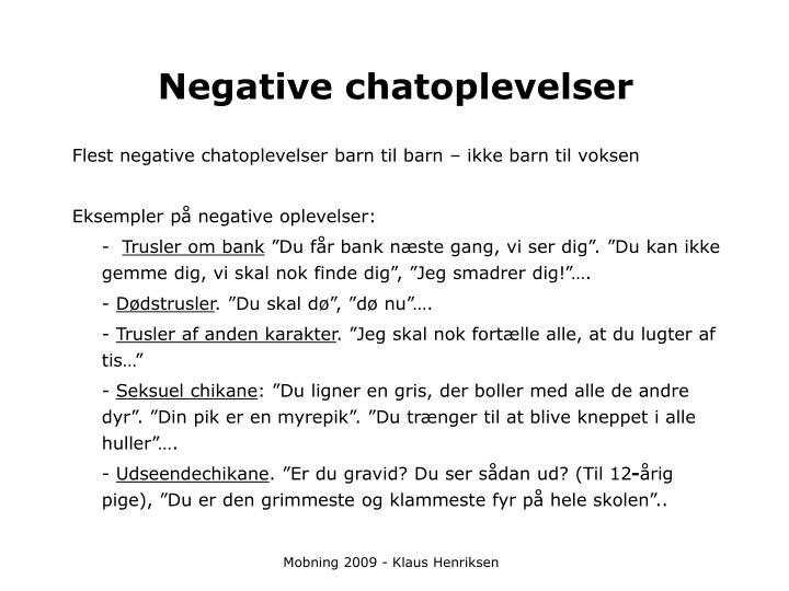 Negative chatoplevelser