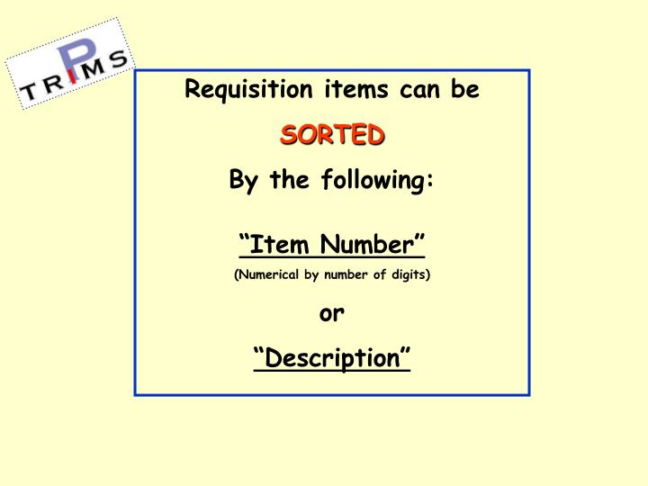 Requisition items can be