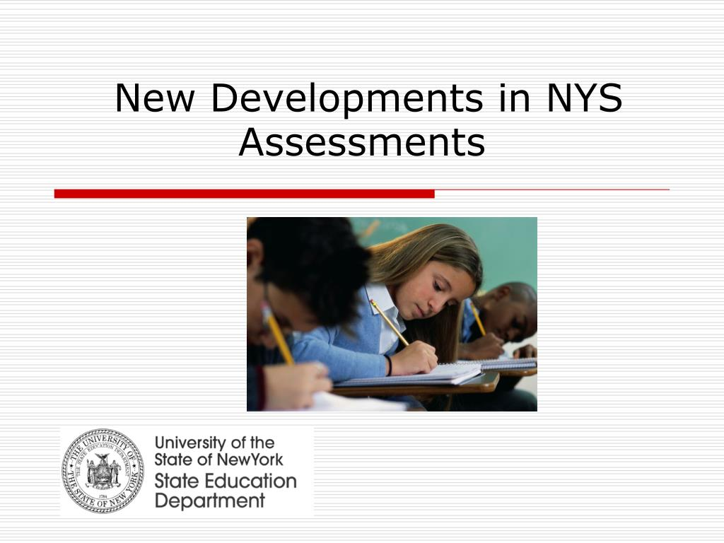 New Developments in NYS Assessments