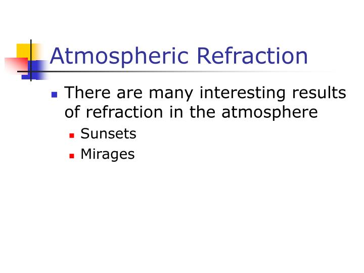 Atmospheric Refraction