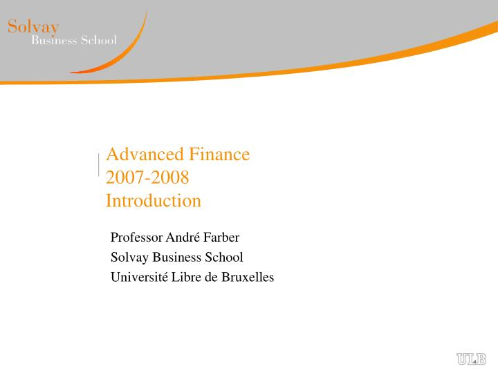 Advanced finance 2007 2008 introduction