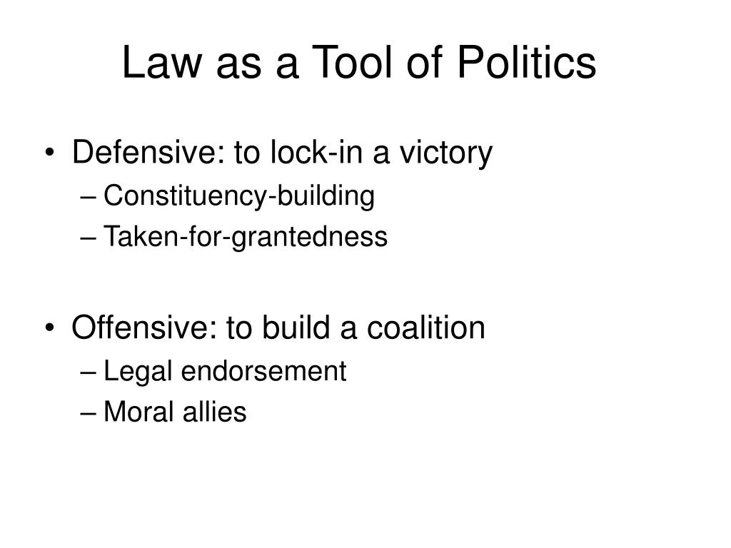 Law as a Tool of Politics