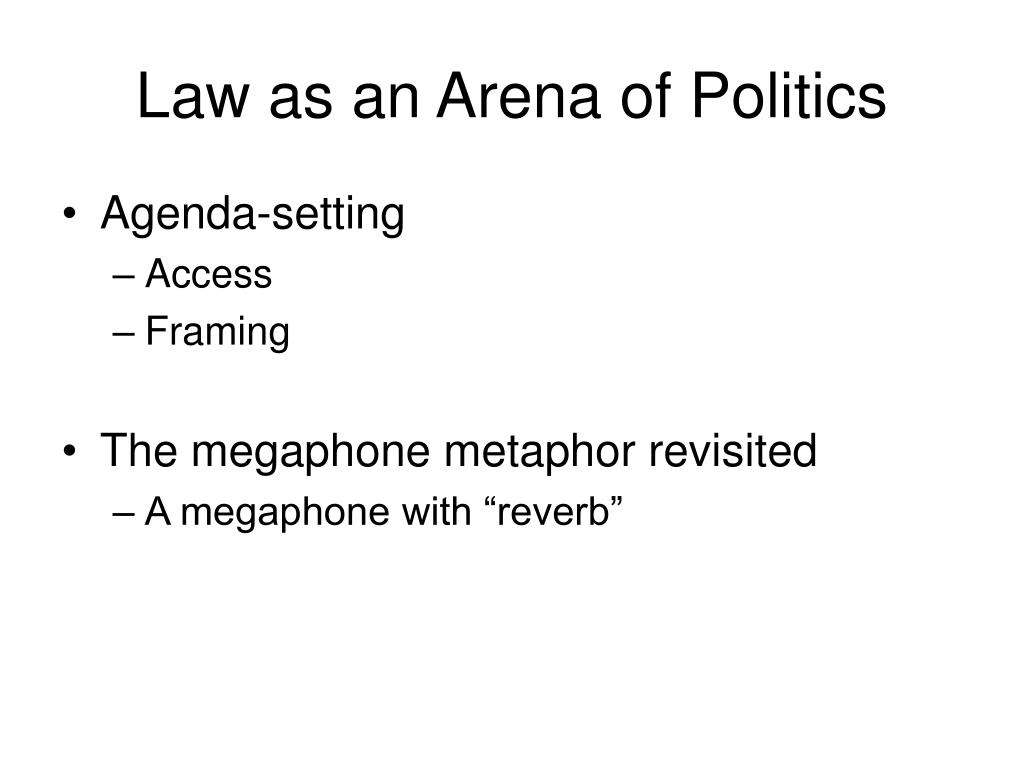 Law as an Arena of Politics