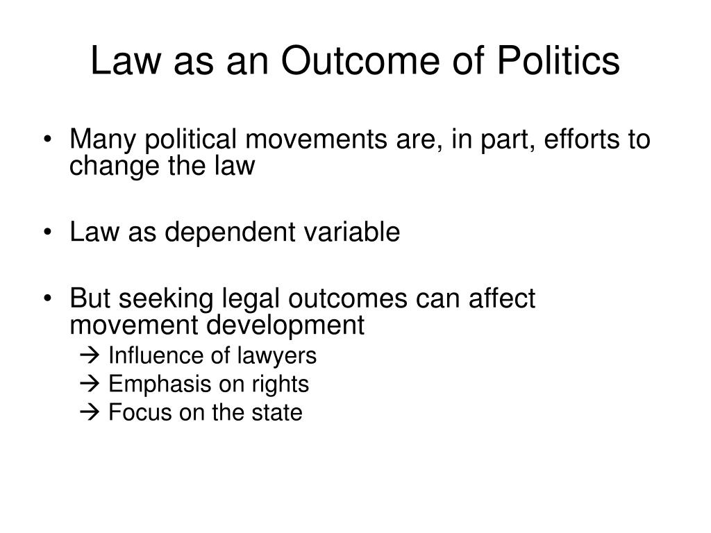 Law as an Outcome of Politics