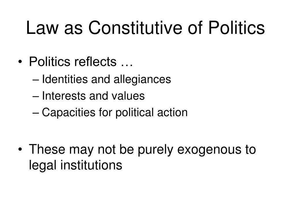 Law as Constitutive of Politics