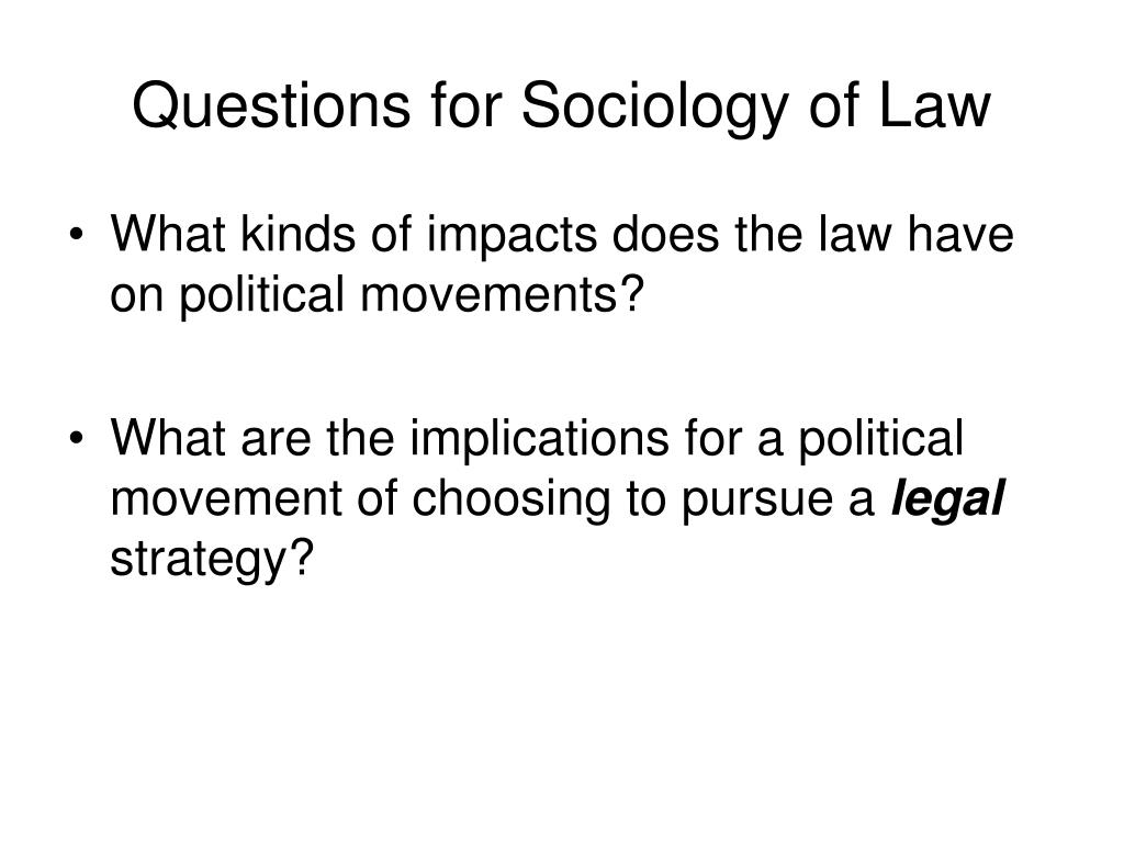 Questions for Sociology of Law