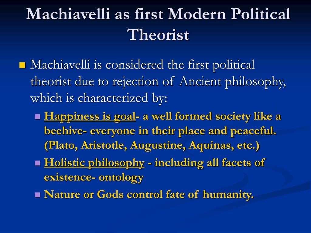 Machiavelli as first Modern Political Theorist