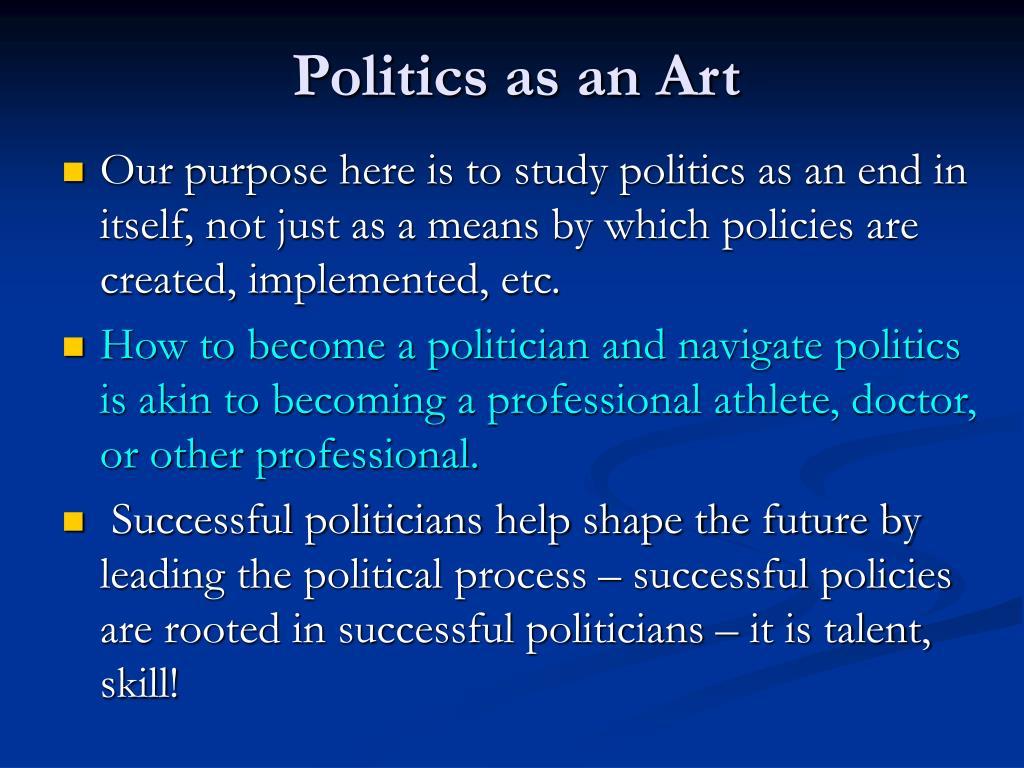 Politics as an Art
