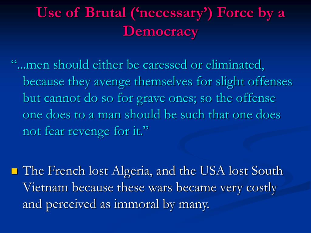 Use of Brutal ('necessary') Force by a Democracy